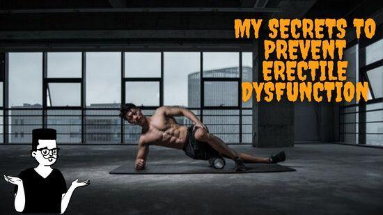 My-secrets-to-prevent-erectile-dysfunction